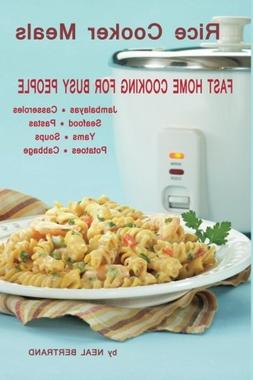 Rice Cooker Meals: Fast Home Cooking for Busy People: How to