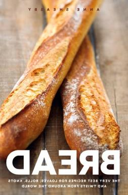 I Love My Bread Machine: More Than 100 Recipes For Delicious